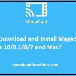 Download Megacast Fir PC [Windows 10, 8, 7 a Mac]