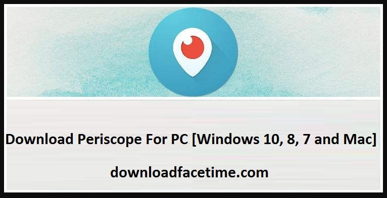 Download Periscope For PC free