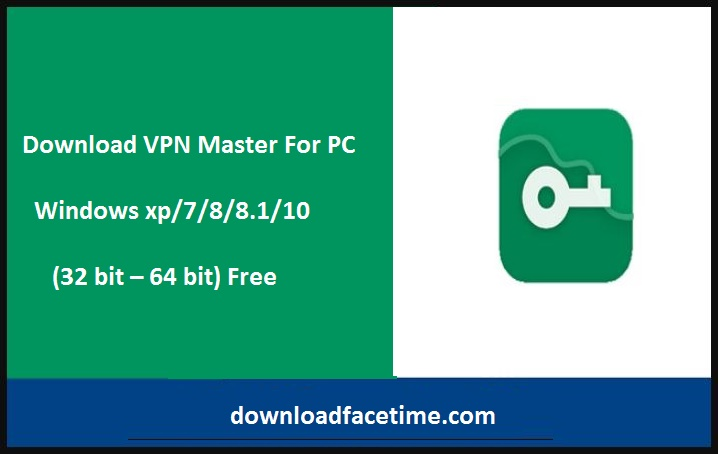 Download VPN Master For PC free