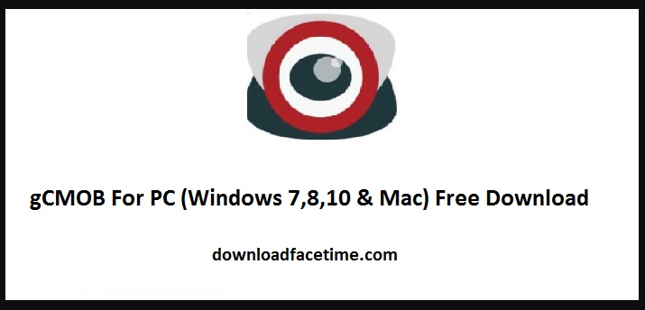 gCMOB For PC Windows 7,8,10 and Mac Free Download
