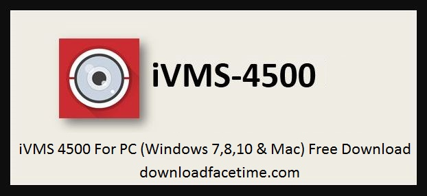 iVMS 4500 For PC free download