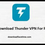 Download Thunder VPN For PC – Windows 7, 8, 10 and Mac