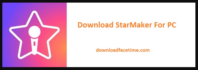 StarMaker For PC - Free Download